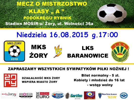 2a970d001 ... z MKS Czerwionka w I kolejce rozgrywek Klasy A Podokręgu przed nami  Derby Żor pomiędzy MKS Żory i LKS Baranowice na które serdecznie zapraszamy: