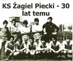 Zagiel Piecki 30 lat temu!